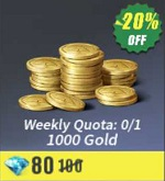 Weekly Quota: 0/1 1000 Gold